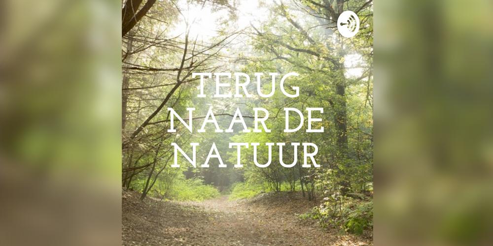 Terug naar de Natuur, de podcast van Club Groeneveld en Sublime.