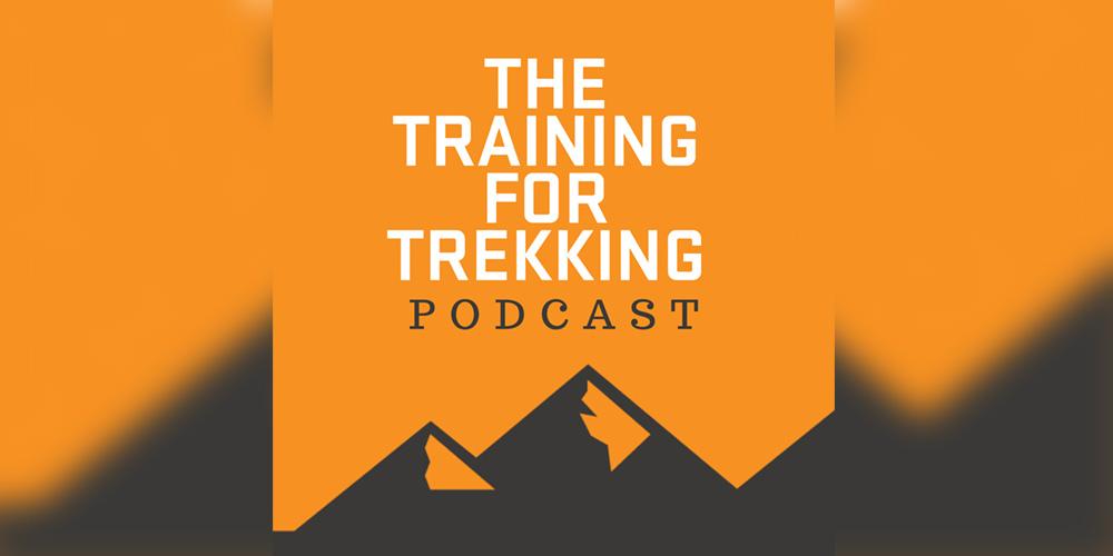 The training for trekking podcast.