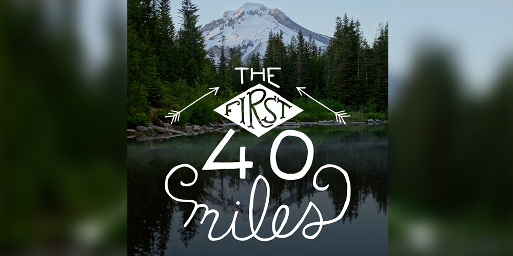 The first 40 miles podcast.